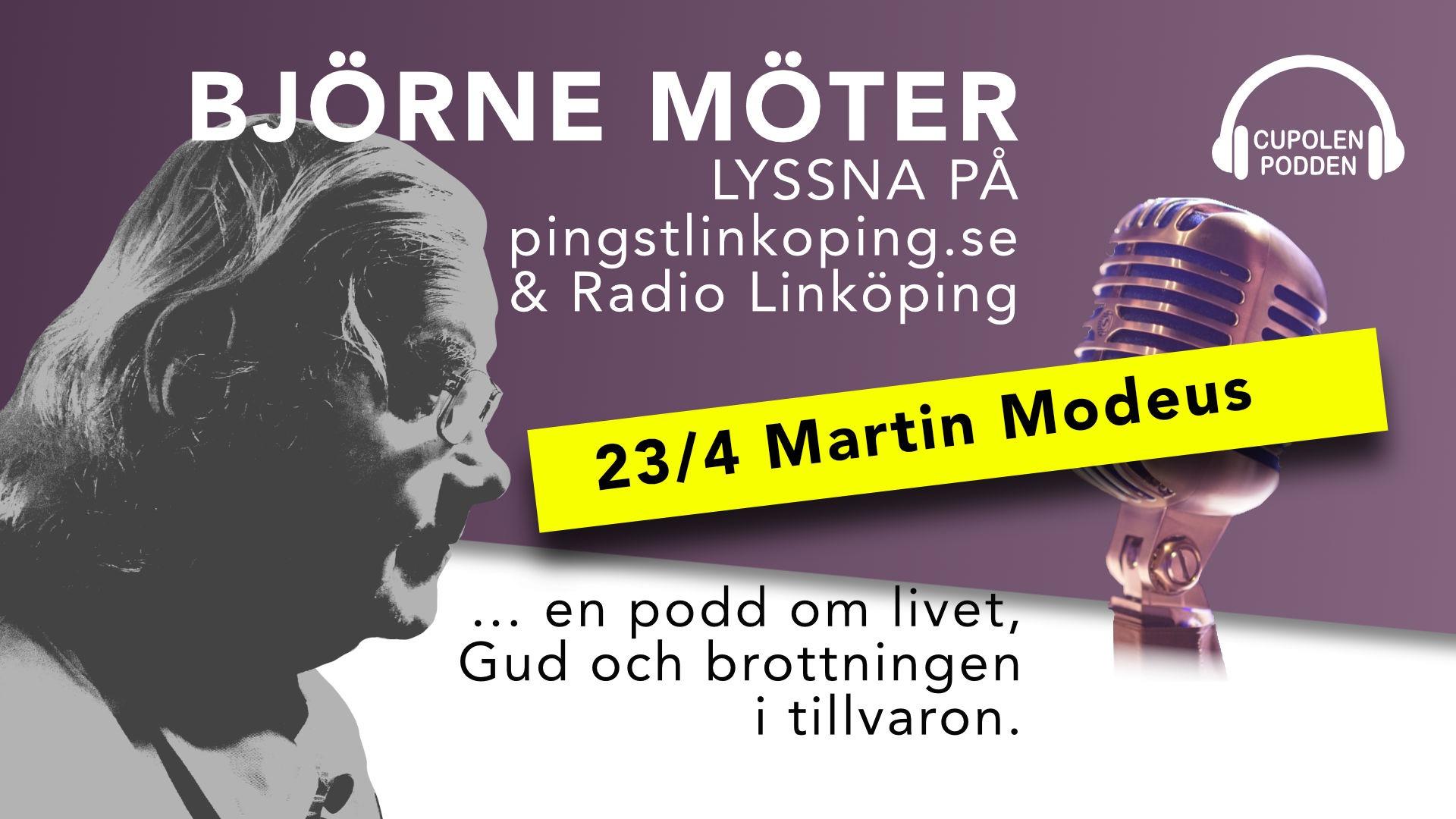 Björne möter Martin Modeus 23 april