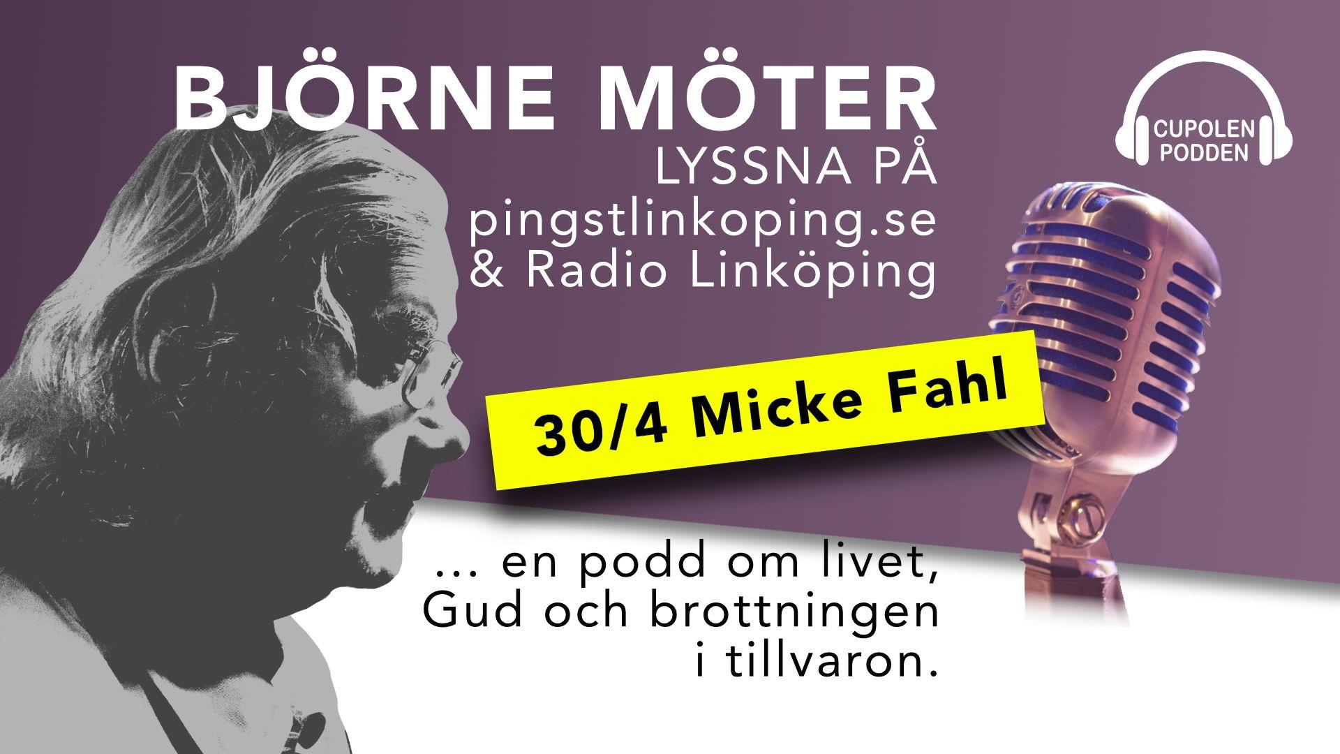 Björne möter Micke Fahl 30 april